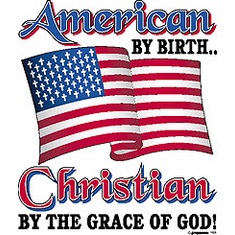 Shirt: American by birth Christian by the grace of God!