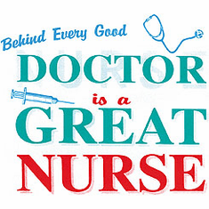 shirt: behind every doctor is a GREAT NURSE