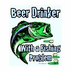 Sports Beer Drinker with a Fishing problem shirt