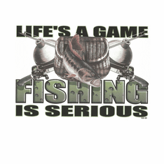 Sports Fish Life's a game Fishing is serious shirt
