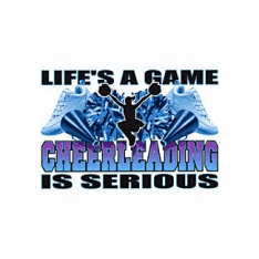 Sports Life's A Game Cheerleading is Serious shirt