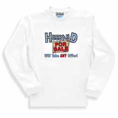 Sweatshirt or long sleeve T-shirt:  Husband for sale will take ANY offer