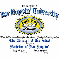 T-Shirt:  Bar Hoppin' University - Bachelor of Bar Hopping