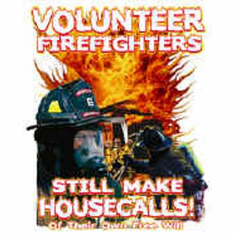 T-shirt: Volunteer firefighters still make housecalls