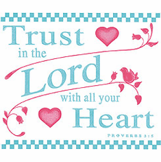 Trust in the Lord with all your heart.  Christian shirt