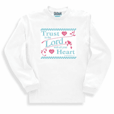 Trust in the Lord with all your heart. Christian sweatshirt or long sleeve t-shirt