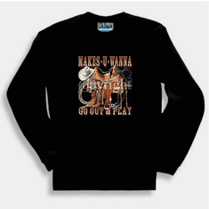 Western long sleeve t-Shirt or sweatshirt: Makes U Wanna go out and play: horse's saddle and cowboy boots