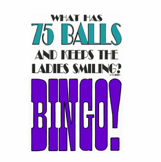 What has 75 balls and keeps the ladies smiling? BINGO shirt