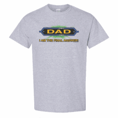 WHOLESALE 6 Pack T-shirts Family Dad I Am The Final Answer Father