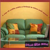 A cup of coffee with a friend is time well spent Wall Quote Mural Decal SWD