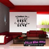 A Father is � his sons first hero his daughters first love Father's Day Holiday Wall Decals - Wall Quotes - Wall Murals F051 SWD