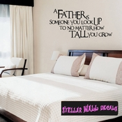 A Father is someone you look up to no matter how tall you grow Father's Day Holiday Wall Decals - Wall Quotes - Wall Murals F049 SWD