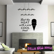 Beat the Heat with a nice cool treat Summer Holiday Wall Decals - Wall Quotes - Wall Murals HD125 SWD