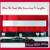 Bless the cook who serves love and laughter Wall Quote Mural Decal SWD