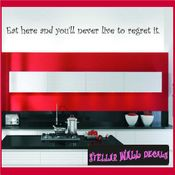 Eat here and you'll never live to regret it Wall Quote Mural Decal SWD
