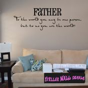 Father to the world you may be one person, but to us you are the world Father's Day Holiday Wall Decals - Wall Quotes - Wall Murals F042 SWD