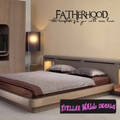Fatherhood the toughest job you will ever love Father's Day Holiday Wall Decals - Wall Quotes - Wall Murals F047 SWD