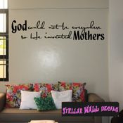 God could not be everywhere so he invented mothers Mother's Day Holiday Wall Decals - Wall Quotes - Wall Murals F036 SWD