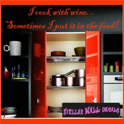 I cook with wine�Sometimes I put it in the food Wall Quote Mural Decal SWD