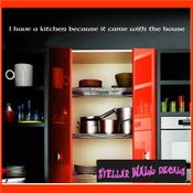 I have a kitchen because it came with the house Wall Quote Mural Decal SWD