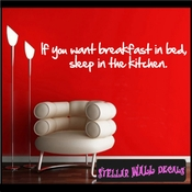 If you want breakfast in bed, sleep in the kitchen. Wall Quote Mural Decal SWD