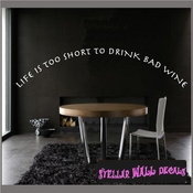 Life is too short to drink bad wine Wall Quote Mural Decal SWD