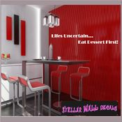 Lifes uncertain�Eat dessert first! Wall Quote Mural Decal SWD