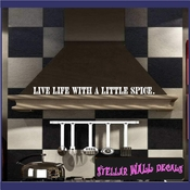 Live life with a little spice. Wall Quote Mural Decal SWD