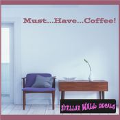 Must...Have...Coffee! Wall Quote Mural Decal SWD