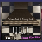 Never trust a skinny cook Wall Quote Mural Decal SWD
