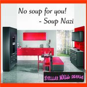 No soup for you! - Soup Nazi Wall Quote Mural Decal SWD
