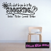 Oh what do you do in the summertime� sun shine flip-flops lemonade sprinklers Summer Holiday Wall Decals - Wall Quotes - Wall Murals HD015 SWD