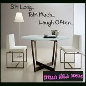 Sit long�Talk much�laugh often Wall Quote Mural Decal SWD