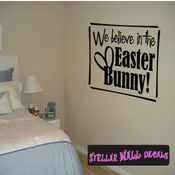 We Believe in the Easter bunny Easter Holiday Wall Decals - Wall Quotes - Wall Murals HD075 SWD