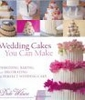 Wedding Cakes You Can Make by Dede Wilson
