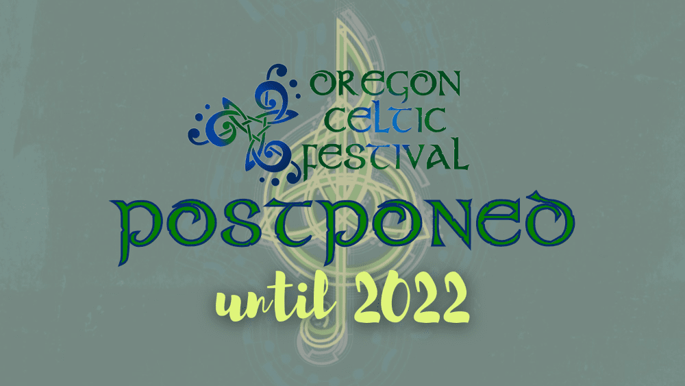 """Oregon Celtic Festival <span style=""""color:red"""">~CANCELLED~</span>"""