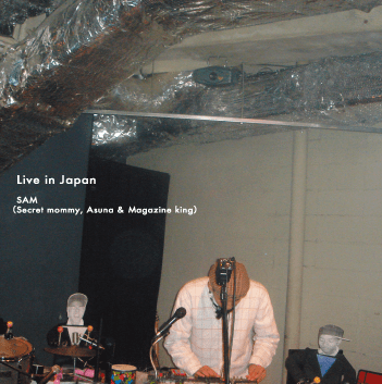 Live in Japan by SAM (secret mommy, asuna, and magazine king) Powershovel Audio - CD