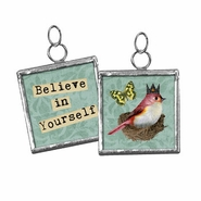 Primitives by Kathy Pendant Charm - Believe in Yourself