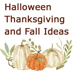 Fall, Halloween & Thanksgiving
