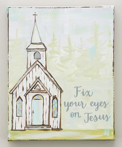 """Glory Haus """"Fix Your Eyes on Jesus"""" Painted Canvas"""