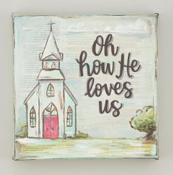 """Glory Haus """"Oh How He Loves Us"""" Painted Canvas"""
