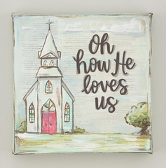 "Glory Haus ""Oh How He Loves Us"" Painted Canvas"