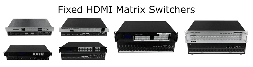 Fixed HDMI Matrix  Switchers