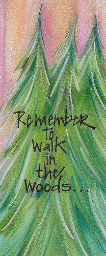 Remember to walk in the woods Bookmark
