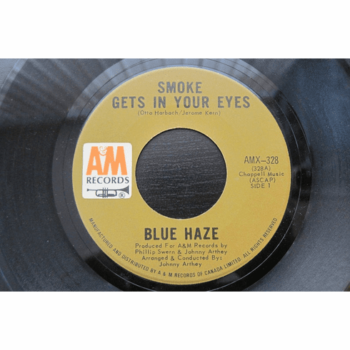 Blue Haze ~ Smoke Gets In Your Eyes & Anna Rosanna, 45 A&M Records ~ Canadian Release, 1972
