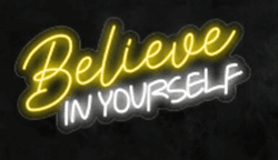 Believe if Yourself LED-FLEX Sign