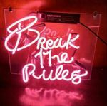 Break the Rules Neon Sign