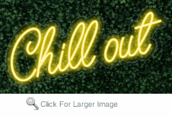 Chill Out LED-FLEX Sign