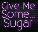 Give Me Some Sugar Neon Sign