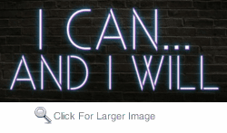 I Can and I Will Neon Sign